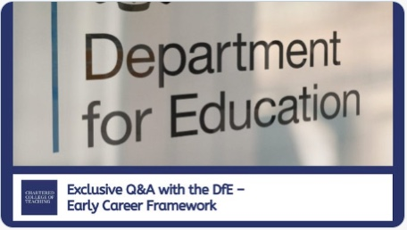 Chartered College of Teaching exclusive Q&A with the DfE – Early Career Framework
